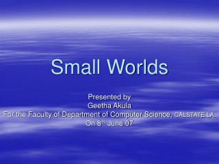 Small Worlds
