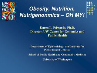 Obesity, Nutrition, Nutrigenonmics – OH MY!