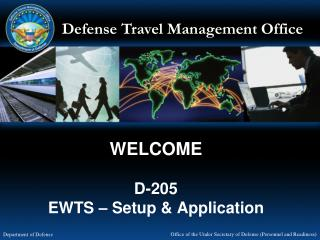 WELCOME D-205 EWTS – Setup & Application
