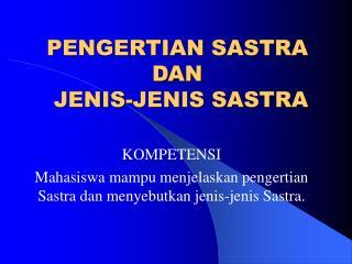 PENGERTIAN SASTRA DAN  JENIS-JENIS SASTRA