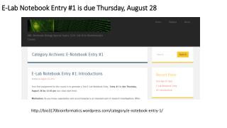 E-Lab Notebook Entry #1 is  d ue Thursday, August 28