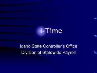 Idaho State Controller's Office Division of Statewide Payroll