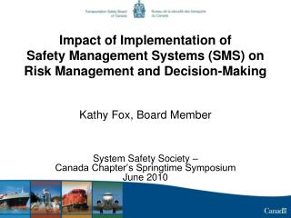 Kathy Fox, Board Member System Safety Society –  Canada Chapter's Springtime Symposium June 2010