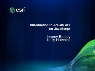 Introduction to ArcGIS API for JavaScript