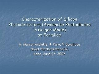 Characterization of Silicon Photodetectors (Avalanche Photodiodes in Geiger Mode) at Fermilab