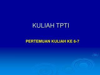 KULIAH TPTI