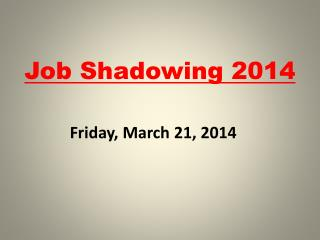 Job Shadowing 2014