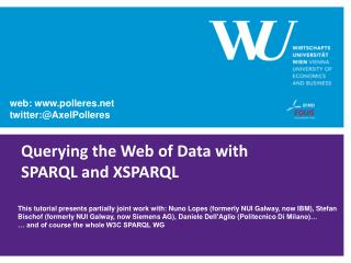 Querying the  Web  of  Data  with  SPARQL  and XSPARQL