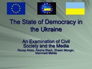 The State of Democracy in the Ukraine