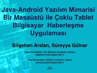 Java- Android  Yazılım Mimarisi  Bir Masaüstü ile Çoklu Tablet Bilgisayar  Haberleşme Uygulaması