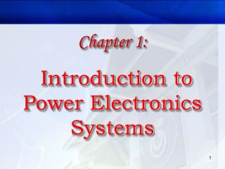 Chapter 1: Introduction to Power Electronics Systems