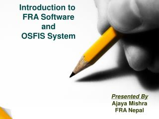 Introduction to  FRA Software and OSFIS System