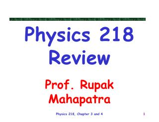 Physics 218 Review