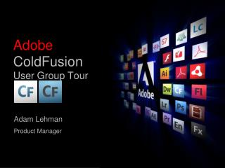 Adobe  ColdFusion  User Group Tour