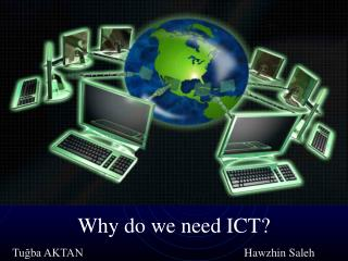 Why do we need ICT?