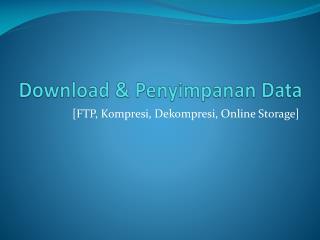 Download &  Penyimpanan  Data