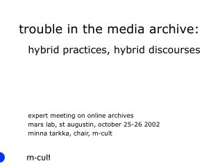 trouble in the media archive: