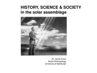 HISTORY, SCIENCE & SOCIETY in the solar assemblage