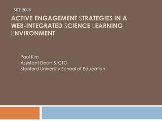 Active Engagement  S trategies in a  Web-integrated  S cience  L earning  E nvironment
