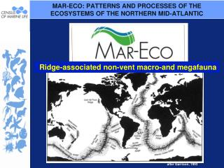 MAR-ECO: PATTERNS AND PROCESSES OF THE ECOSYSTEMS OF THE NORTHERN MID-ATLANTIC