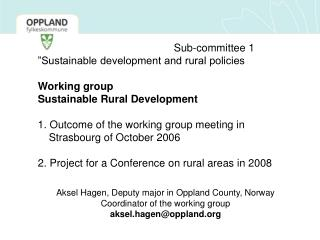 Aksel Hagen, Deputy major in Oppland County, Norway Coordinator of the working group
