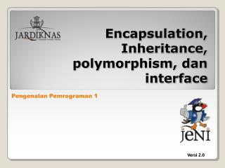 Encapsulation, Inheritance, polymorphism, dan interface