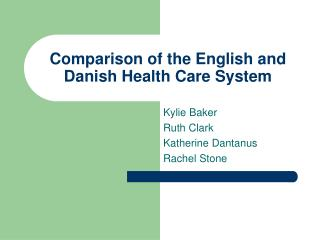 Comparison of the English and Danish Health Care System