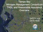 Tampa Bay                      Nitrogen Management Consortium        TMDL and Reasonable Assurance Overview