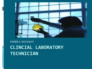 CLINCIAL LABORATORY TECHNICIAN