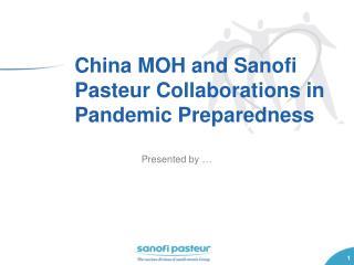 China MOH and Sanofi Pasteur Collaborations in Pandemic Preparedness