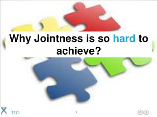 Why Jointness is so  hard  to achieve?