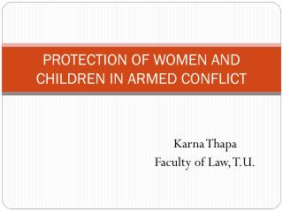 PROTECTION OF WOMEN AND CHILDREN IN ARMED CONFLICT