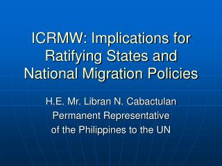 ICRMW: Implications for Ratifying States and National Migration Policies