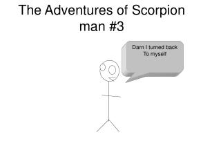 The Adventures of Scorpion man #3