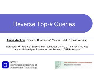 Reverse Top- k  Queries