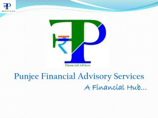 Punjee Financial Advisory Services                                      A Financial Hub…