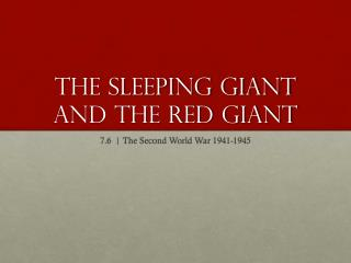 The Sleeping Giant and the Red Giant
