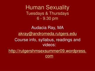 Human Sexuality Tuesdays & Thursdays 6 - 9.30 pm