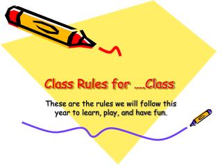Class Rules for ….Class
