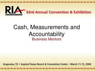 Cash, Measurements and Accountability