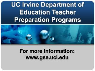 For more information:                                              gse.uci