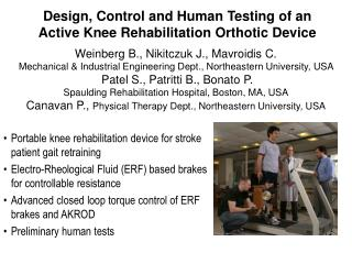 Design, Control and Human Testing of an  Active Knee Rehabilitation Orthotic Device