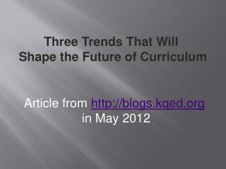 Three Trends That Will  Shape the Future of Curriculum