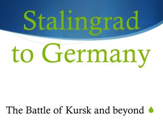 Stalingrad to Germany