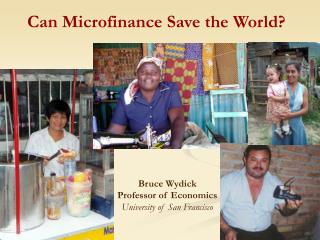 Can Microfinance Save the World?