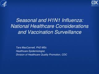 Seasonal and H1N1 Influenza: National Healthcare Considerations and Vaccination Surveillance