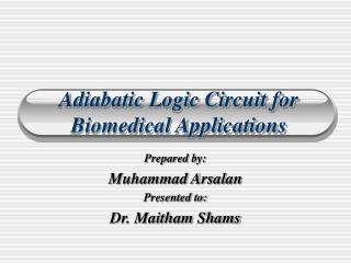 Adiabatic Logic Circuit for Biomedical Applications