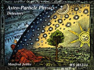 Astro-Particle Physics    2 Detectors