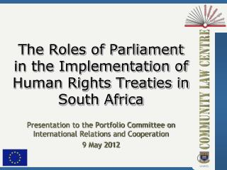 The Roles of Parliament in the Implementation of Human Rights Treaties in South Africa
