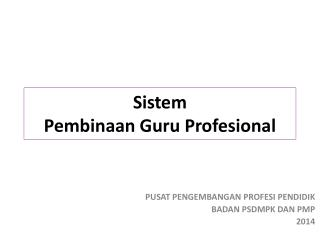 Sistem Pembinaan Guru Profesional